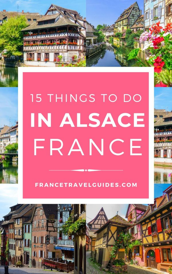 10 BEST THINGS TO DO IN ALSACE, FRANCE